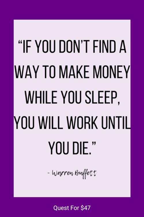 Motivation from Warren Buffett on Quest for $47