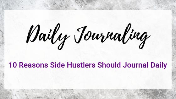 10 Reasons Side Hustlers Should Journal Daily