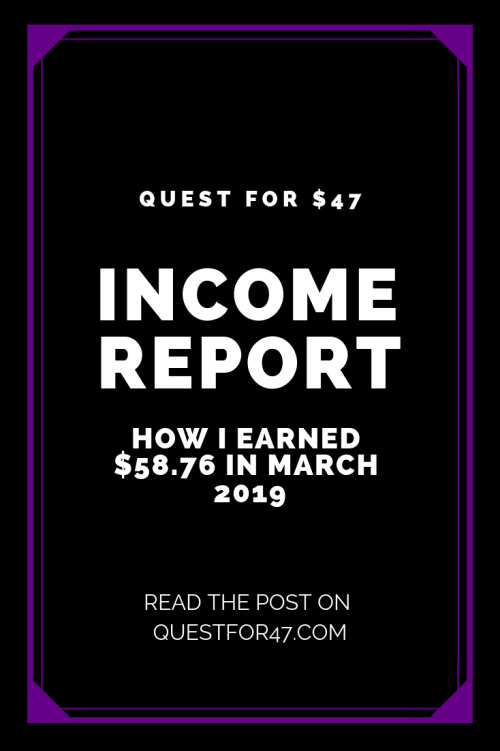 March 2019 Income Report on Quest for $47 Pinterest