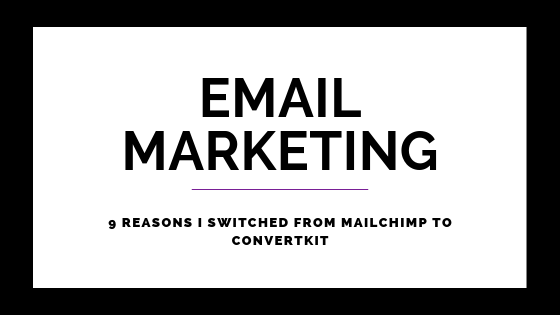 9 Reasons Why I Switched From Mailchimp to Convertkit