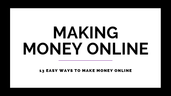 13 Easy Ways To Make Money Online