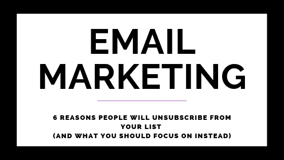 6 Reasons People Unsubscribe From Your List (And What You Should Focus On Instead)