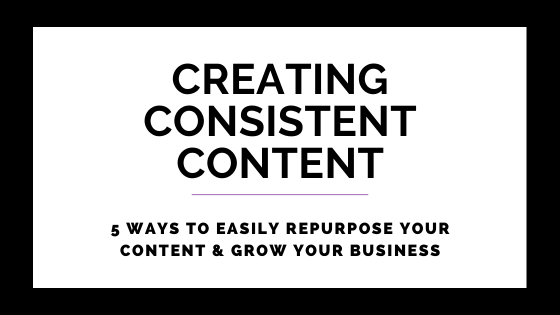 5 Ways To Easily Repurpose Your Content & Grow Your Business