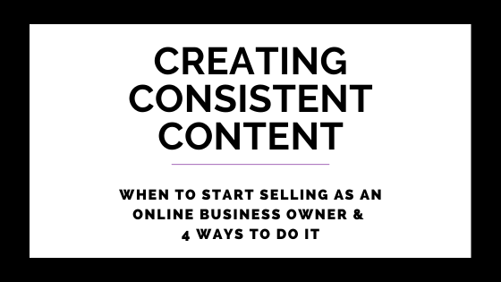 When To Start Selling As An Online Business Owner & 4 Ways To Do It