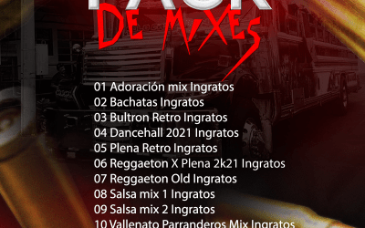 PACK DE MIXES INGRATOS  DJ MAKELO