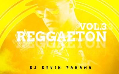 REGGAETON NEW VOL 3  DJ KEVIN PANAMÁ