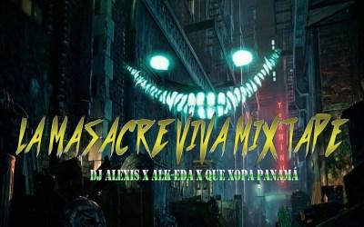 LA MASACRE VIVA MIXTAPE – DJ ALEXIS EL KLIDOSO