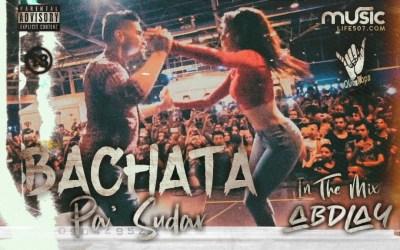 BACHATA PA SUDAR DJ ABDLAY