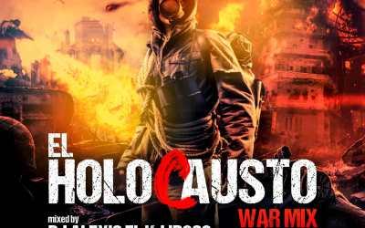 EL HOLOCAUSTO WAR MIX  DJ ALEXIS EL KLIDOSO