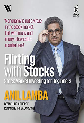 Flirting with stocks by Dr Anil Lamba