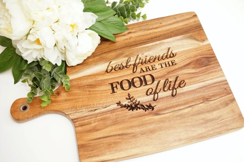 Best Friends are the Food of Life Chopping Board