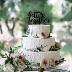 Quick Creations Cake Topper - Better Together