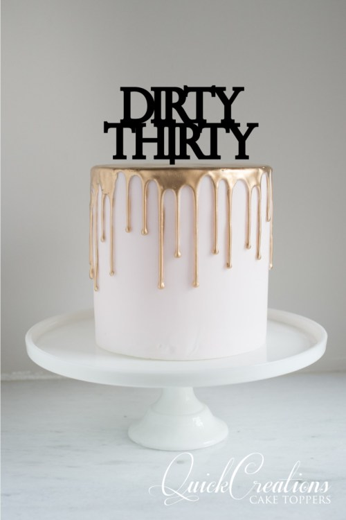 Quick Creations Cake Topper - Dirty 30 v2