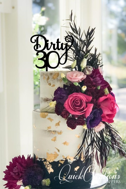 Quick Creations Cake Topper - Dirty 30