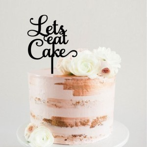 Quick Creations Cake Topper - Lets Eat Cake