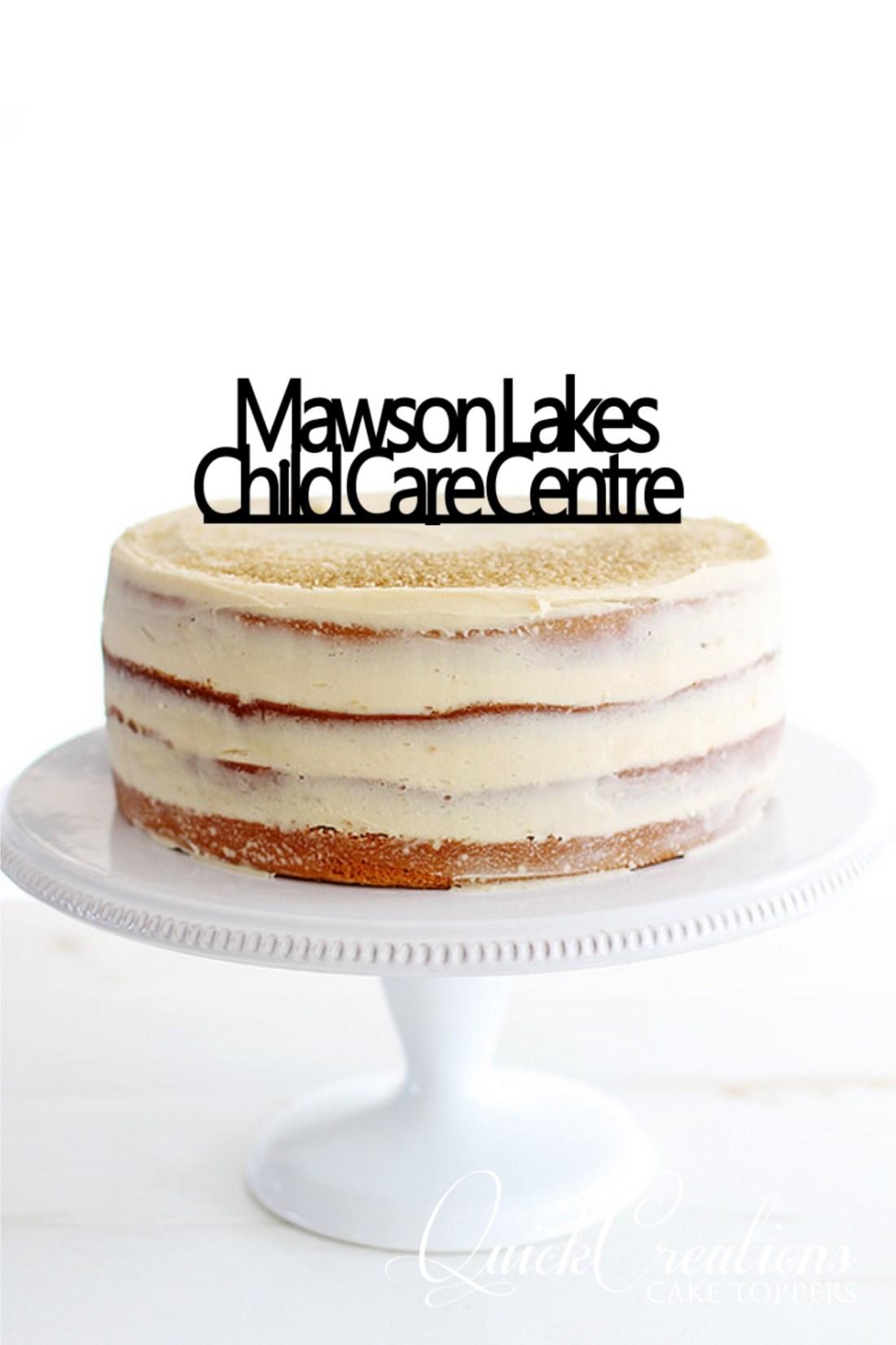 Quick Creations Cake Topper - Mawson Lakes Child Care Centre