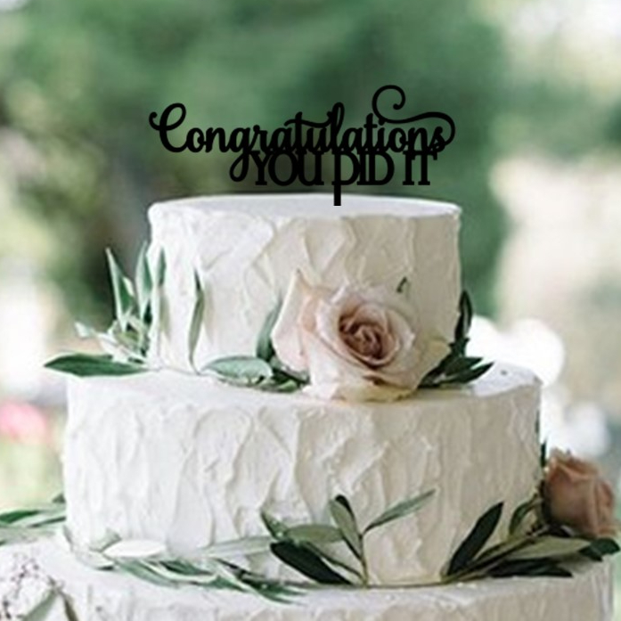 Congratulations YOU DID IT Cake Topper