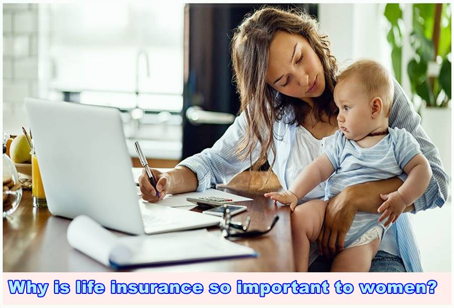 Why is life insurance so important to women?