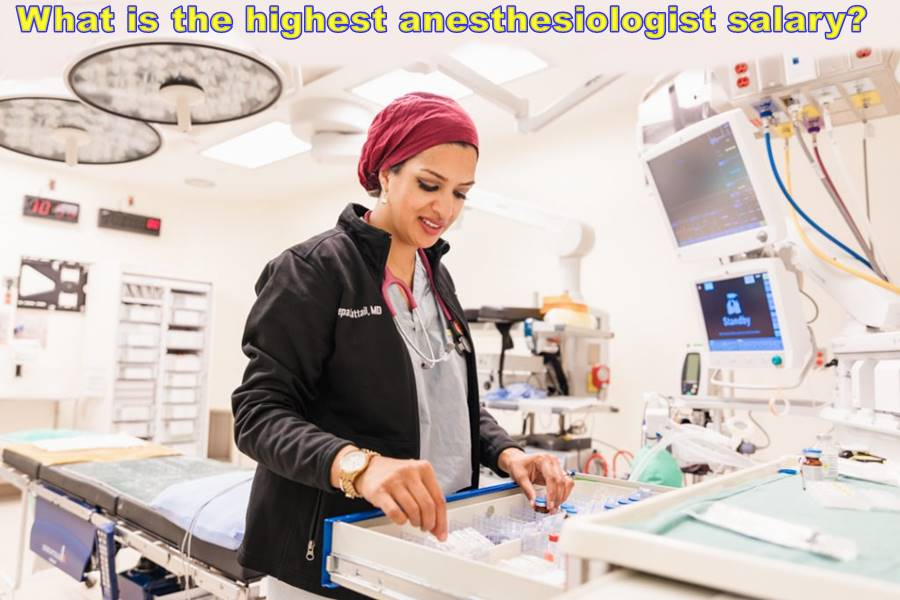 What is the highest anesthesiologist salary?
