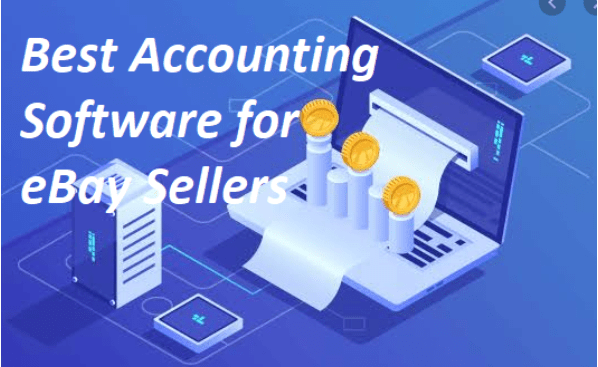 Best Accounting Software for eBay Sellers – Criteria for Choosing the Best Accounting Software