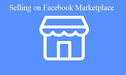 Selling-on-Facebook-Marketplace-–-How-to-Sell-on-Facebook-Marketplace-1