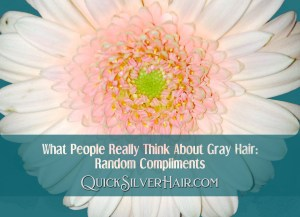 Featured image What People Really Think About Gray Hair: Random Compliments