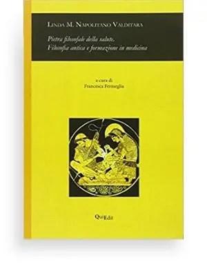 Pietra filosofale della salute. Filosofia antica e formazione in medicina