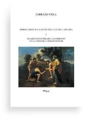 Osservazioni sul canone nell'età dell'arcadia e tradizioni letterarie a confronto nella polemica Orsi-Bouhours