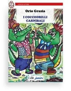 I coccodrilli cannibali di Orio Grazia - Trocco e Gnotto sono sue cuccioli di coccodrillo, instancabili giocherelloni d'appetito insaziabile. Gli amici li temono per la loro fama di predatori.