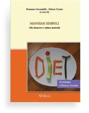 Mangiar simboli. Cibo, benessere e cultura materiale