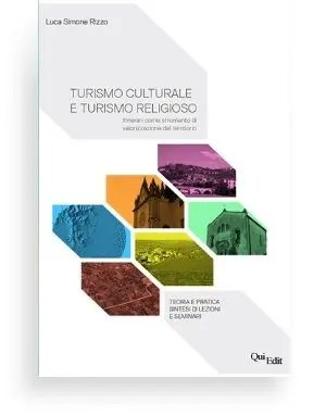Turismo culturale e turismo religioso di Luca Rizzo -Approfondimento sul tema dell'l'itinerario turistico come modello di sviluppo, costruito attorno alla dotazione di risorse culturali territorializzate e quindi resource-based.