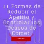 11 Formas de Reducir el Apetito y Controlar los Deseos de Comer