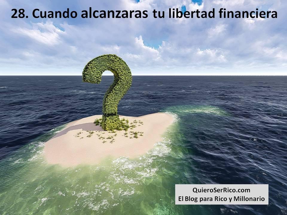 28. Cuando alcanzaras tu libertad financiera