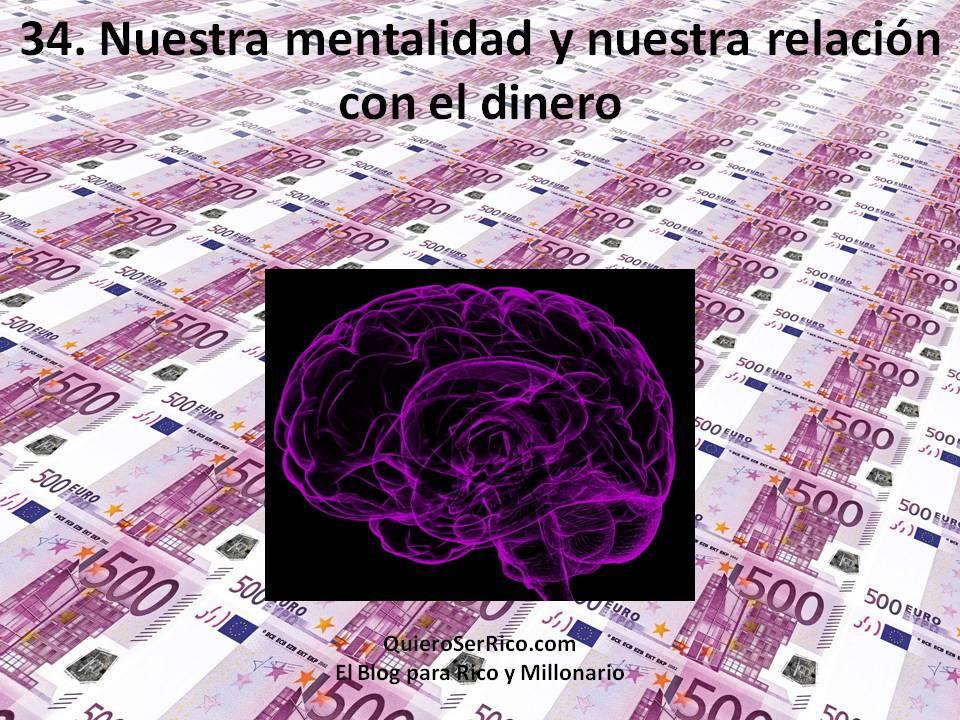 34. Nuestra mentalidad y nuestra relación con el dinero