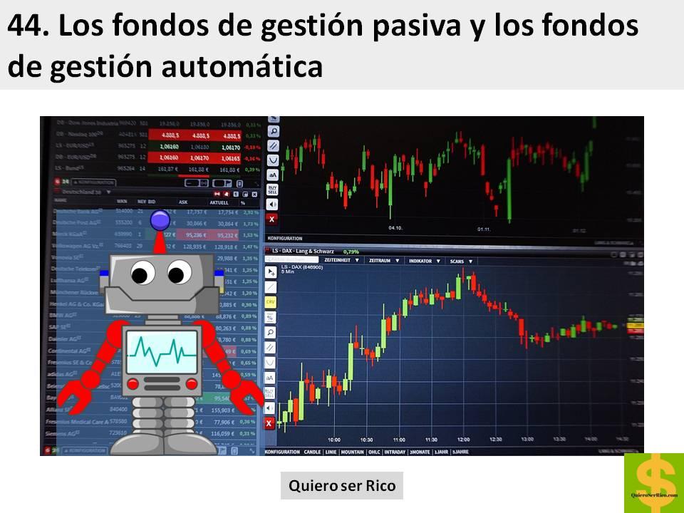 44. Los fondos de gestión pasiva y los fondos de gestión automática