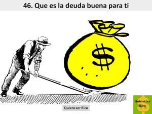 46. Que es la deuda buena para ti