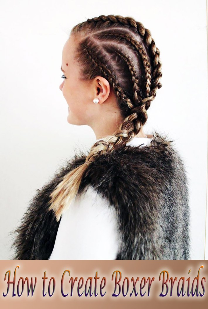 How to Create Boxer Braids – Step by Step Guide