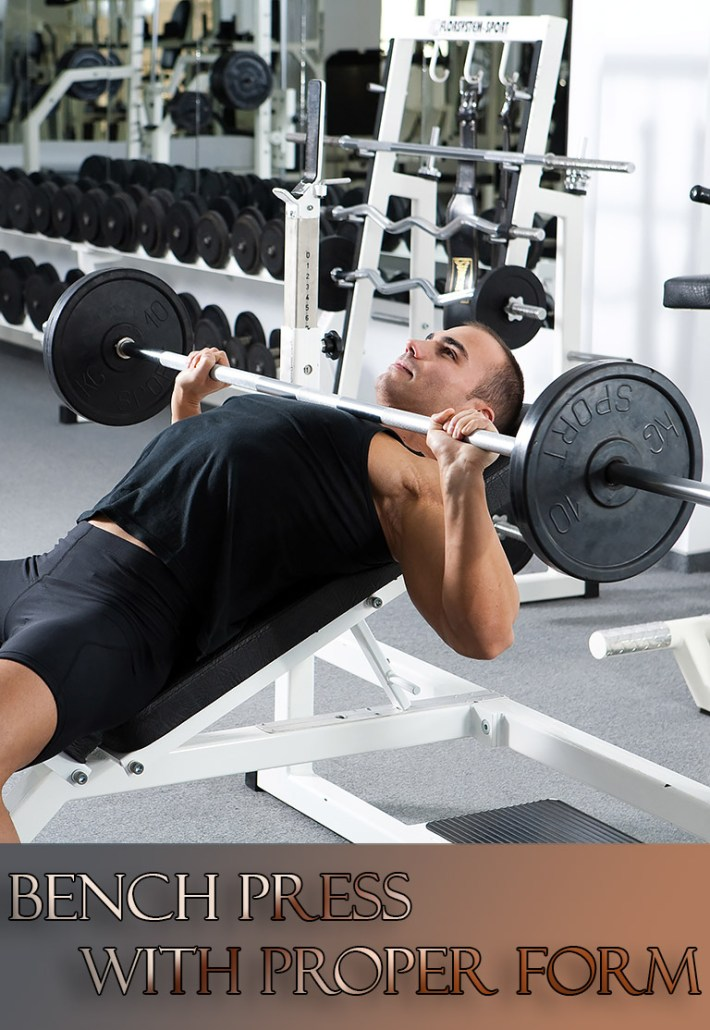 How to Bench Press With Proper Form