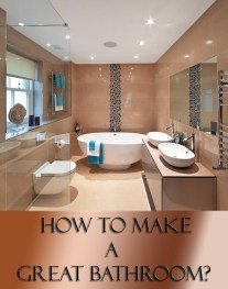 How to Make a Great Bathroom?