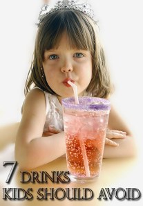 What Your Kids Drink - 7 Drinks to Avoid