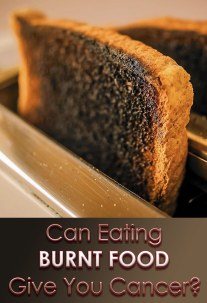Can Eating Burnt Food Give You Cancer?