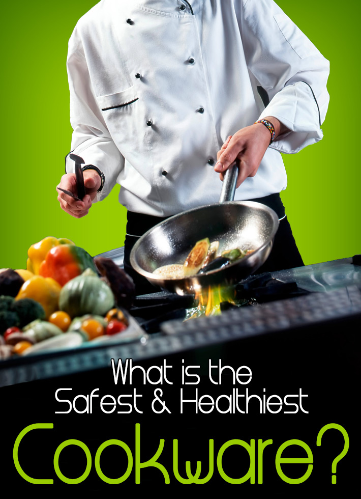 What is the Safest & Healthiest Cookware?
