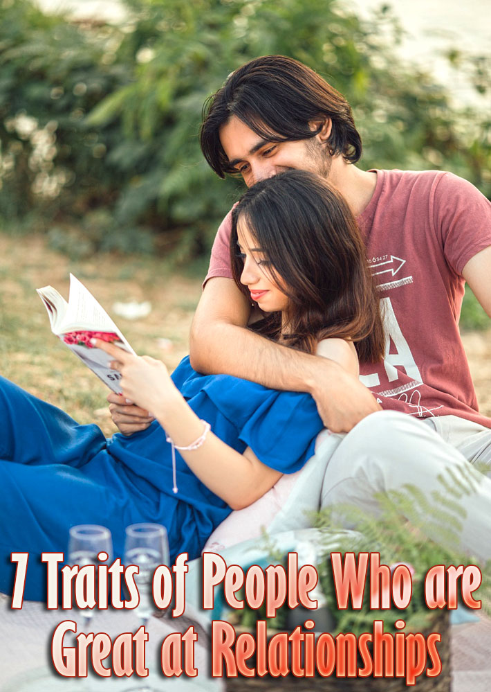 7 Traits of People Who are Great at Relationships