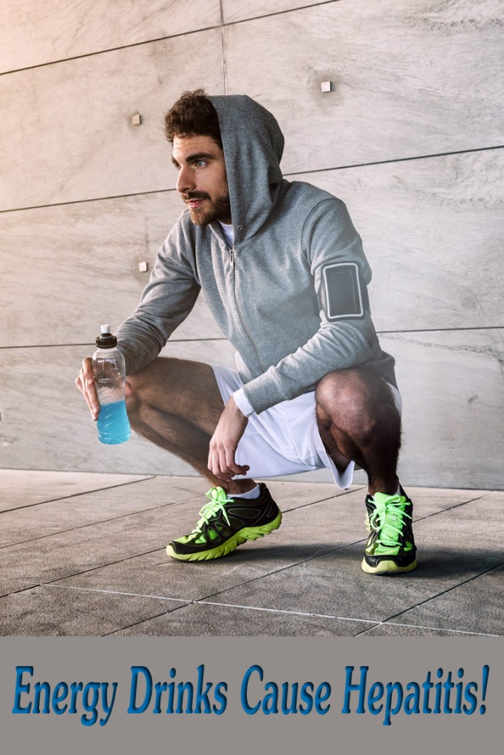 Warning – Too Many Energy Drinks Can Cause Hepatitis!