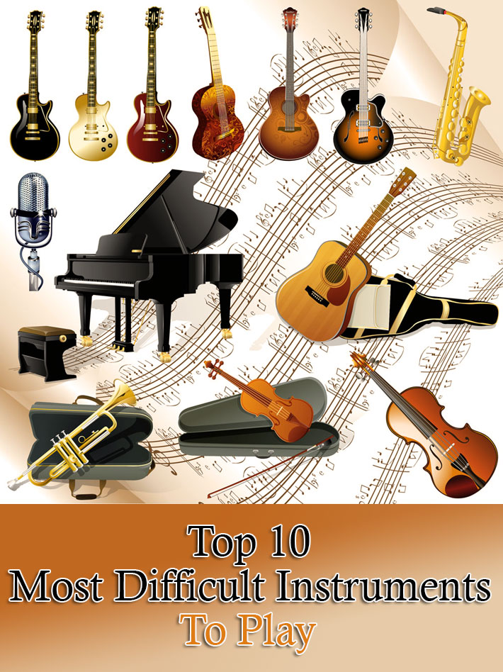 Top 10 Most Difficult Instruments To Play