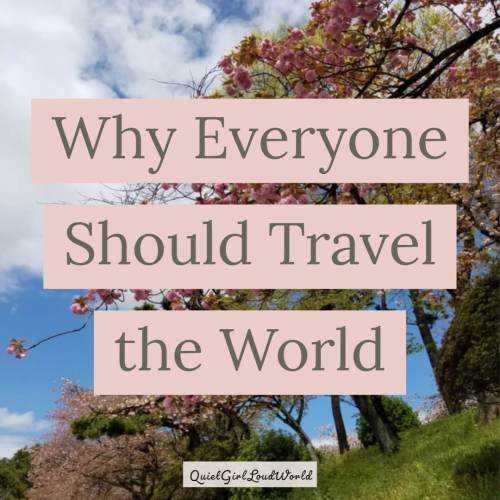 Why everyone should travel the world