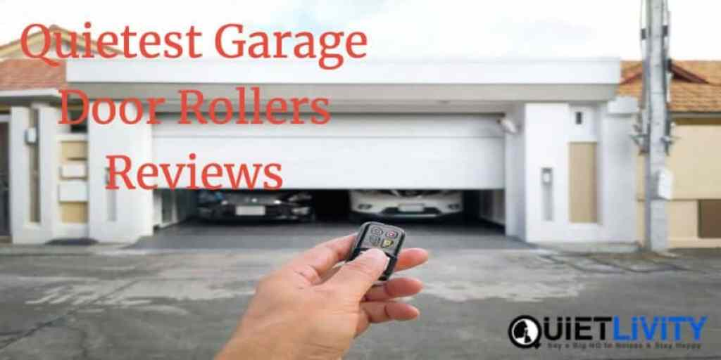Quietest Garage Door Rollers Reviews