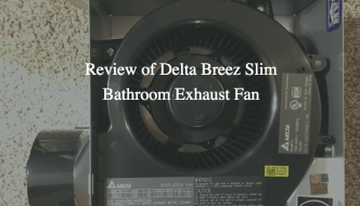 Review of Delta Breez Slim Bathroom Exhaust Fan