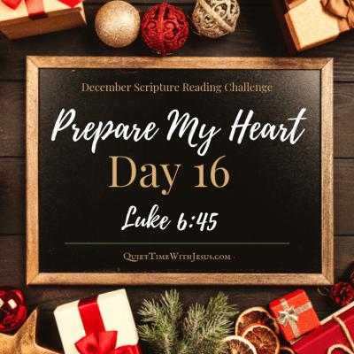 Prepare My Heart – Day 16: The Heart Speaks