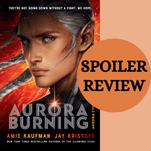 Aurora Burning Spoiler Review